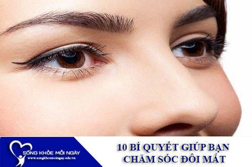 10 Bí Quyết Giúp Bạn Chăm Sóc Sức Khỏe Đôi Mắt
