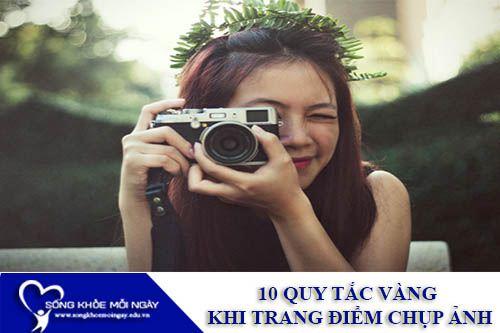 10 Quy Tắc Vàng Khi Trang Điểm Chụp Ảnh