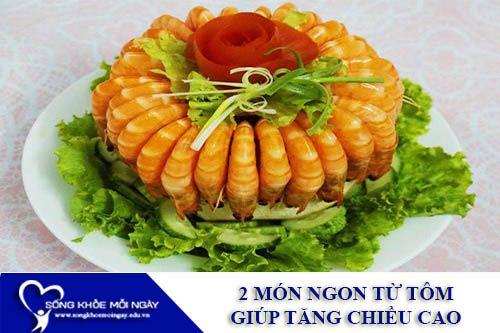 2 Món Ngon Từ Tôm Giúp Tăng Chiều Cao Nhanh Chóng