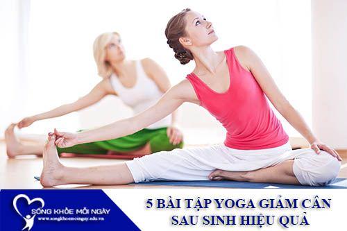 5 Bài Tập Yoga Giảm Cân Sau Sinh Hiệu Quả