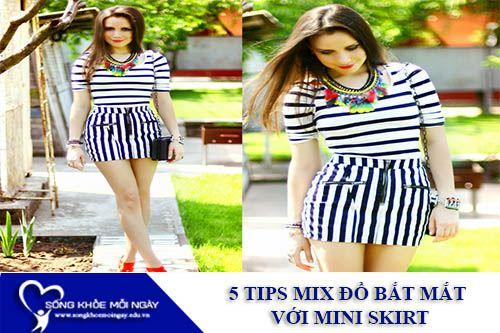 5 Tips Mix Đồ Bắt Mắt Với Mini Skirt