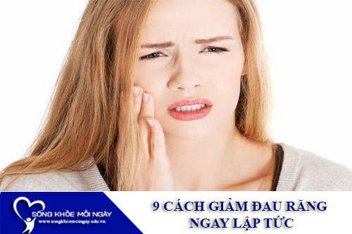 9 Cách Giảm Đau Răng Ngay Lập Tức