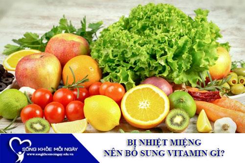 Bị nhiệt miệng nên bổ sung vitamin gì?