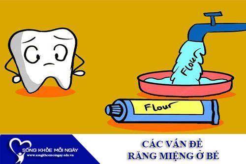 Các Vấn Đề Răng Miệng Ở Bé