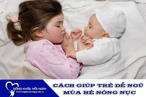 Cách Giúp Trẻ Dễ Ngủ Trong Mùa Hè Nóng Nực