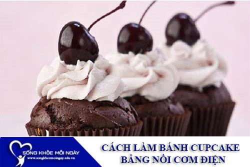 Cách Làm Bánh Cupcake Cực Ngon Bằng Nồi Cơm Điện
