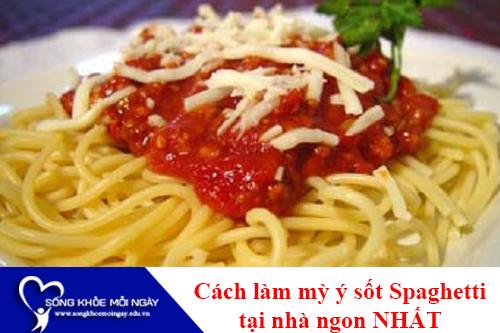Cách làm mỳ ý sốt spaghetti tại nhà nhà đơn giản