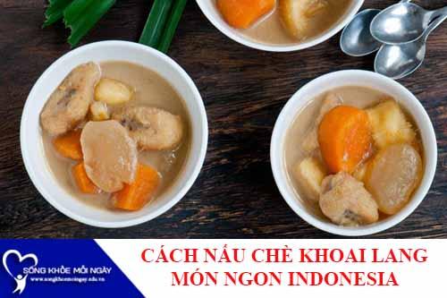 Chè chuối khoai lang - món ăn vặt nổi tiếng của Indonesia