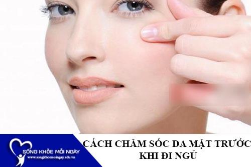 6 cách chăm sóc da trước khi ngủ nên làm hằng ngày