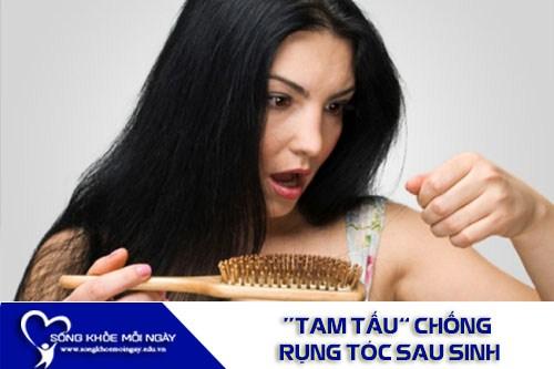 """""""Tam Tấu"""" Chóng Rụng Tóc Sau Sinh"""