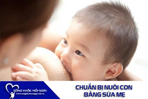 Cách Chuẩn Bị Nuôi Con Bằng Sữa Mẹ Trong Lúc Mang Thai