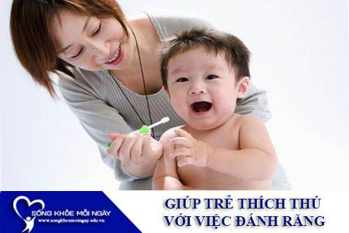 Giúp Trẻ Thích Thú Với Việc Đánh Răng