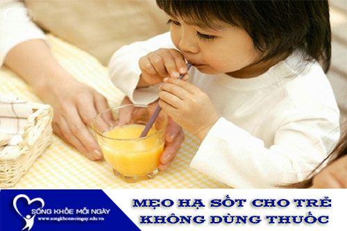 Mẹo Hay Hạ Sốt Cho Trẻ Mà Không Phải Dùng Thuốc
