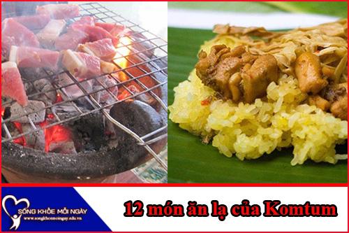 12 món ngon nghe lạ tai, ăn lạ miệng ở Kon Tum