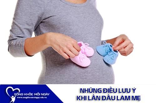 Những Điều Lưu Ý Khi Lần Đầu Làm Mẹ