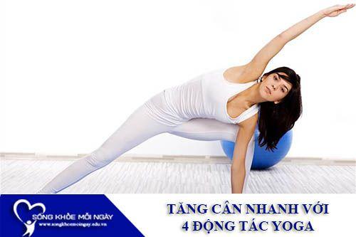 Tăng Cân Nhanh Với 4 Động Tác Yoga Dành Cho Nữ