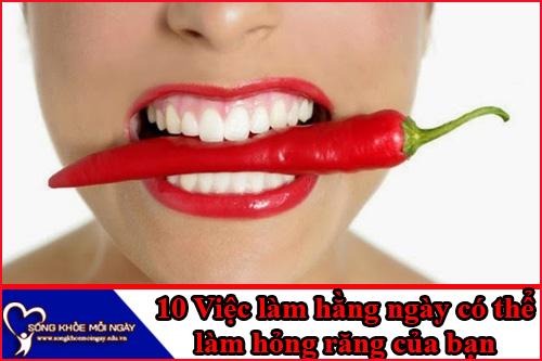 10 thói quen vô tình làm hỏng răng của bạn