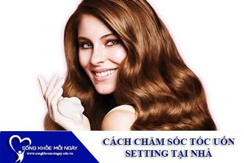 Tổng hợp 10 cách chăm sóc tóc uốn setting tại nhà