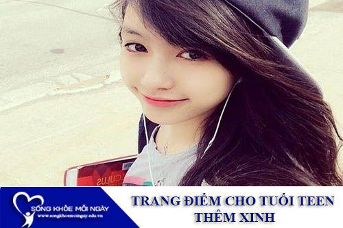 Lời Khuyên Trang Điểm Cho Tuổi Teen Thêm Xinh